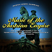 Play & Download Musica Imperii Austriaci – Music of the Austrian Empire by The Brass Ensemble of the Tonkuenstler Orchestra Lower Austria | Napster