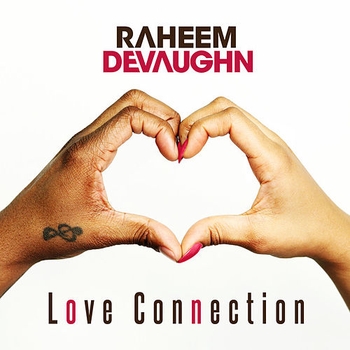 Play & Download Love Connection by Raheem DeVaughn | Napster