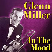 Play & Download In the Mood by Glenn Miller | Napster