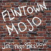Play & Download Flintown Mojo - EP by Joe (Pops) Bredow | Napster