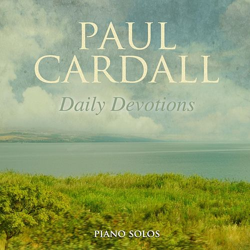 Play & Download Daily Devotions by Paul Cardall | Napster