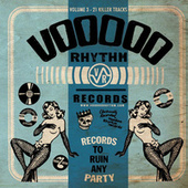 Voodoo Rhythm Records 'records to ruin any party' Vol. 3 by Various Artists