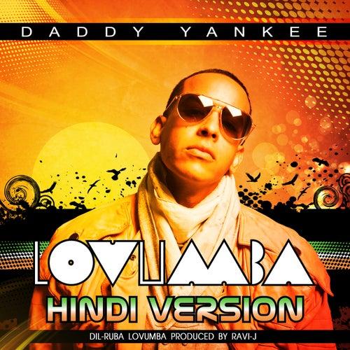 Play & Download Lovumba (Hindi Version: Dil-Ruba Lovumba [feat. Ad Boyz]) by Daddy Yankee | Napster