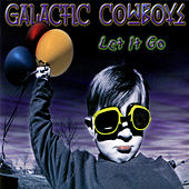 Play & Download Let It Go by Galactic Cowboys | Napster