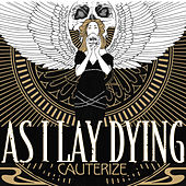 Play & Download Cauterize - Single by As I Lay Dying | Napster