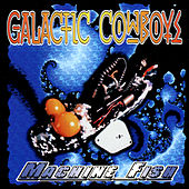 Play & Download Machine Fish by Galactic Cowboys | Napster