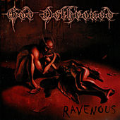 Play & Download Ravenous by God Dethroned | Napster