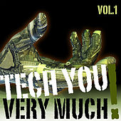 Play & Download Tech You Very Much!, Vol.1 ( 31 Extraordinary Tech House Tracks - Unmixed Edition) by Various Artists | Napster