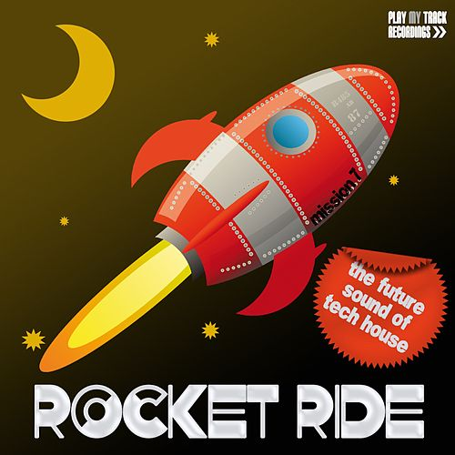 Play & Download Rocket Ride: Mission 07 by Various Artists | Napster