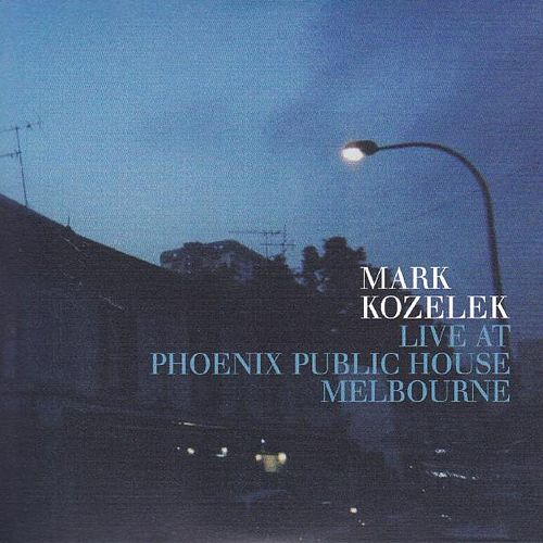 Live at Phoenix Public House Melbourne by Mark Kozelek