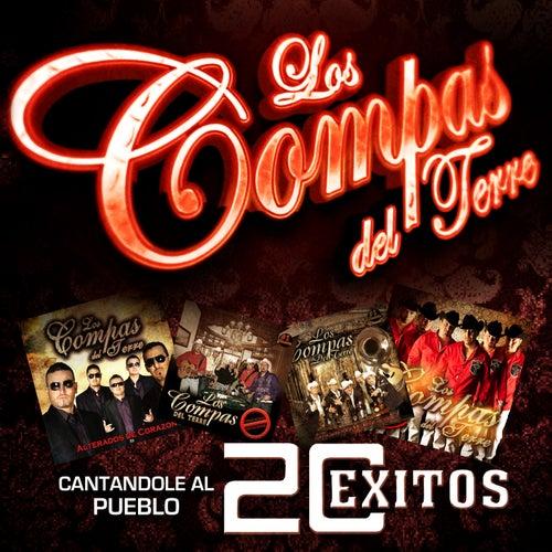 Play & Download Cantandole al Pueblo... 20 Exitos by Los Compas del Terre | Napster