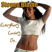 Play & Download Everything Going On by Steven Blaine | Napster