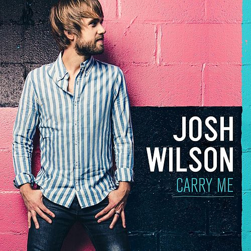 Play & Download Carry Me by Josh Wilson | Napster