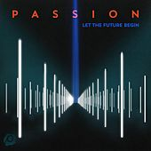 Play & Download Passion: Let the Future Begin by Passion | Napster