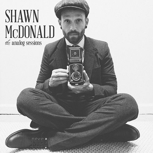 Play & Download The Analog Sessions by Shawn McDonald | Napster