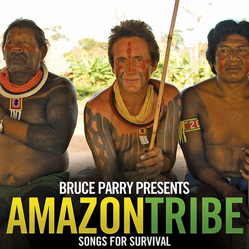 Play & Download Bruce Parry Presents Amazon/Tribe - Songs For Survival by Various Artists | Napster