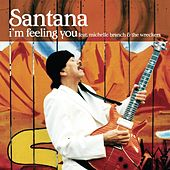 Play & Download I'm Feeling You by Santana | Napster