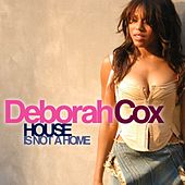 House Is Not A Home by Deborah Cox
