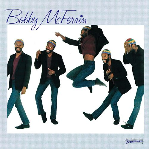 Bobby McFerrin by Bobby McFerrin