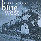 Play & Download Blue West by Philip Aaberg | Napster