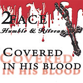 Covered In His Blood by 2Face