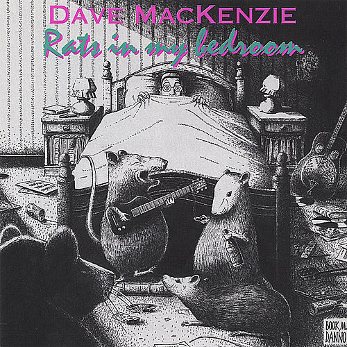Play & Download Rats In My Bedroom by Dave MacKenzie | Napster