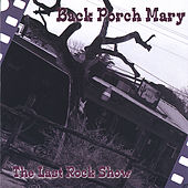 The Last Rock Show by Back Porch Mary