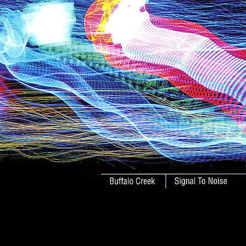 Play & Download Signal To Noise by Buffalo Creek | Napster