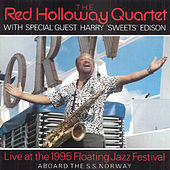 The Red Holloway Quartet Live At The 1995 Floating Jazz Festival by Red Holloway