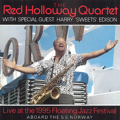 Play & Download The Red Holloway Quartet Live At The 1995 Floating Jazz Festival by Red Holloway | Napster