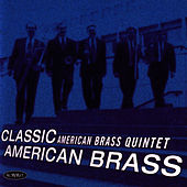 Play & Download Classic American Brass by The American Brass Quintet | Napster