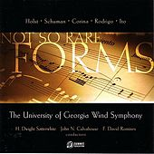 Not So Rare Forms by The University of Georgia Wind Symphony