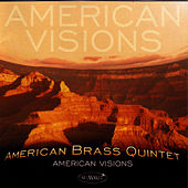 Play & Download American Visions by The American Brass Quintet | Napster