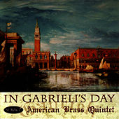In Gabrieli's Day by The American Brass Quintet