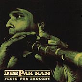 Flute For Thought by Deepak Ram