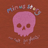 No Rest For Ghosts by Minus Story