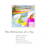 The Definition of a Toy by Dylan van der Schyff