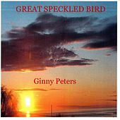 Play & Download Great Speckled Bird. by Ginny Peters | Napster