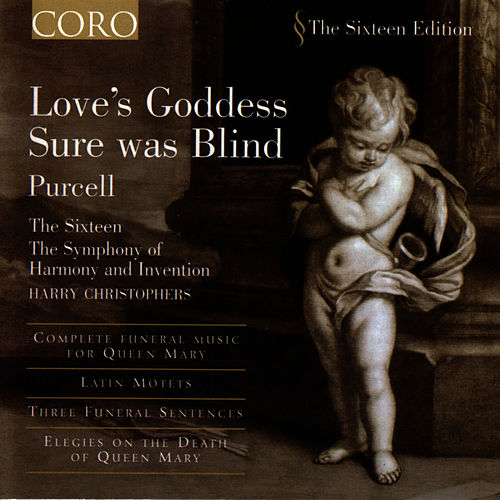 Play & Download Love's Goddess Sure Was Blind by The Sixteen and Harry Christophers | Napster