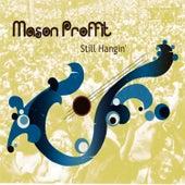 Still Hangin' by Mason Proffit