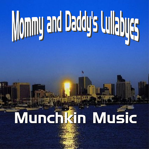 Play & Download Mommy and Daddy's Lullabies by Munchkin Music | Napster