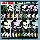 Play & Download Sextet / Six Marimbas by Steve Reich | Napster
