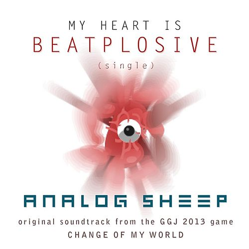 My Heart Is Beatplosive (Original Soundtrack) by Analog Sheep