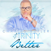 Play & Download Better by Charles Butler And Trinity | Napster