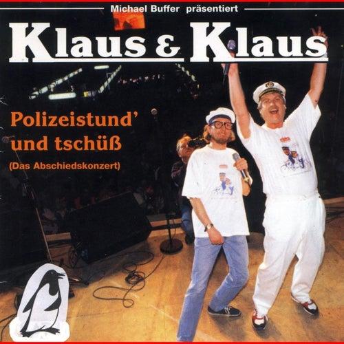 Play & Download Polizeistund' und tschüß/Das Abschiedskonzert by Klaus & Klaus | Napster