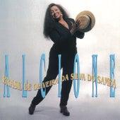 Brasil De Oliveira Da Silva Do Samba by Alcione