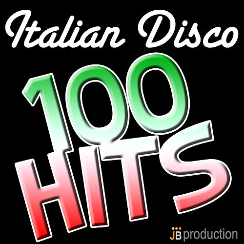 Play & Download Italian Disco (100 Hits) by Various Artists | Napster