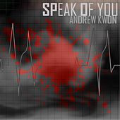 Play & Download Speak of You by Andrew Kwon | Napster