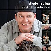 Play & Download Diggin' That Funky Blues by Andy Irvine | Napster