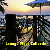 Play & Download Lounge Vibes Collection by Various Artists | Napster